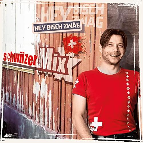schwiizerMix Hey bisch zwäg (Single)